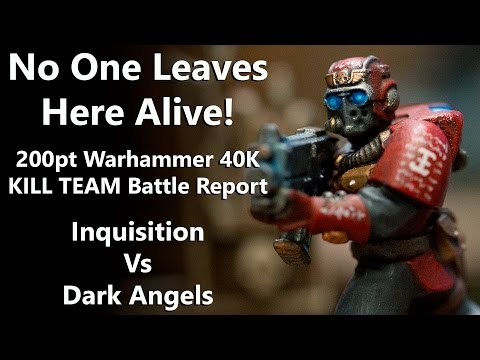 No One Leaves Here Alive! - 200pt Warhammer 40K KILL TEAM Batrep - Inquisition Vs. Dark Angels