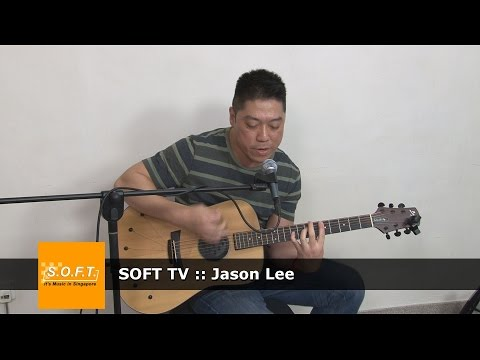 SOFT TV :: Jason Lee [Singapore Music]