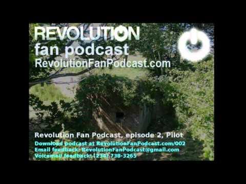 Revolution Fan Podcast - Episode 2 - Pilot (Revolution NBC TV Show)