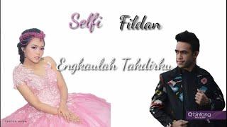 [8.46 MB] Lirik Vidio|| Selfi & Fildan - Engkaulah Takdirku