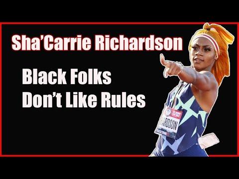 Sha'Carri Richardson:  Black Folks Don't Like Rules