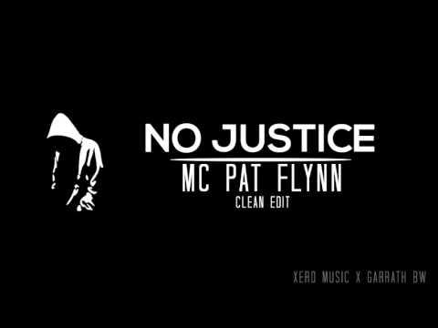 No Justice - MC Pat Flynn (Clean Edit) with Lyrics in Desc.