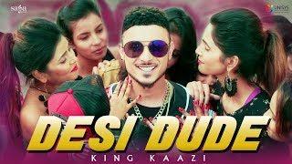 Desi Dude (Full Music Video) - King Kaazi | Ullumanati | New Punjabi Songs 2018 | Saga Music