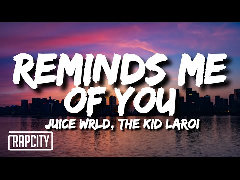 Juice WRLD & The Kid Laroi - Reminds Me Of You (Lyrics)
