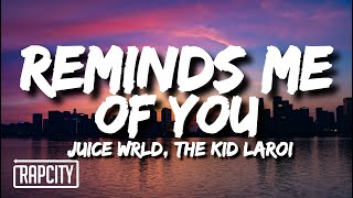 Juice WRLD & The Kid Laroi - Reminds Me Of You (Lyrics)