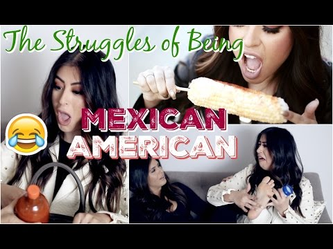 Hilarious Struggles of Being Mexican American