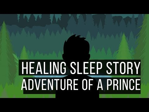 Ericksonian Hypnosis Storytelling: Bedtime Story: Adventure of a Prince (Remake)