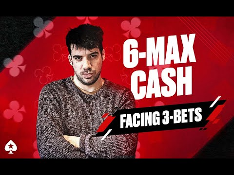 6-Max Cash Game Guide, Episode 7 - Facing 3-Bets