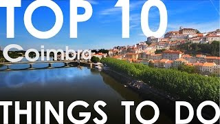 TOP 10 THINGS TO DO IN COIMBRA | CENTRO DE PORTUGAL 🇵🇹