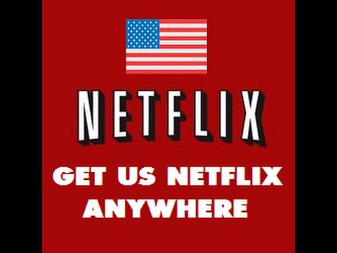 Download how to get american us netflix in uk canada australia