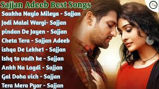 Sajjan Adeeb All Song 2021 | Sajjan Adeeb Best Punjabi Songs Collection | Sajjan Adeeb Non Stop Hits