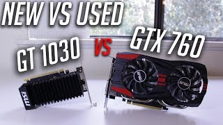 New vs Used Graphics Cards! (GT 1030 vs GTX 760)