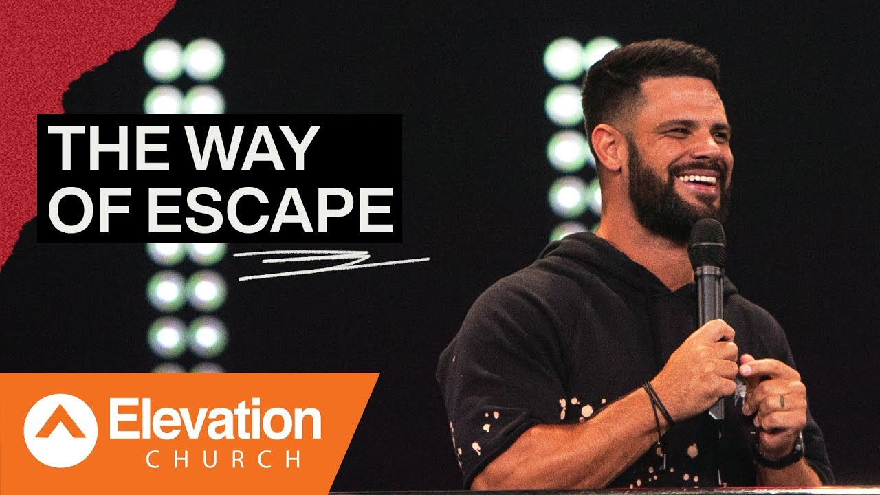 The Way Of Escape | Elevation Church | Pastor Steven Furtick