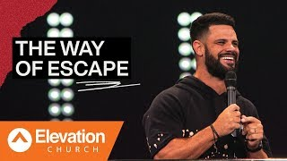 The Way Of Escape | Pastor Steven Furtick