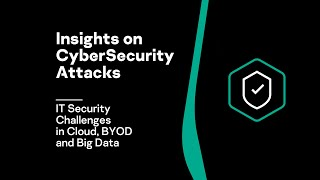 IT Security Challenges in Cloud, BYOD and Big Data Video | Insights on CyberSecurity Attacks