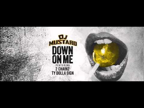 DJ Mustard -- Down On Me [Lyrics RDB]