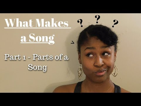 What Makes a Song: Part 1 - Parts of a Song | SONGWRITING