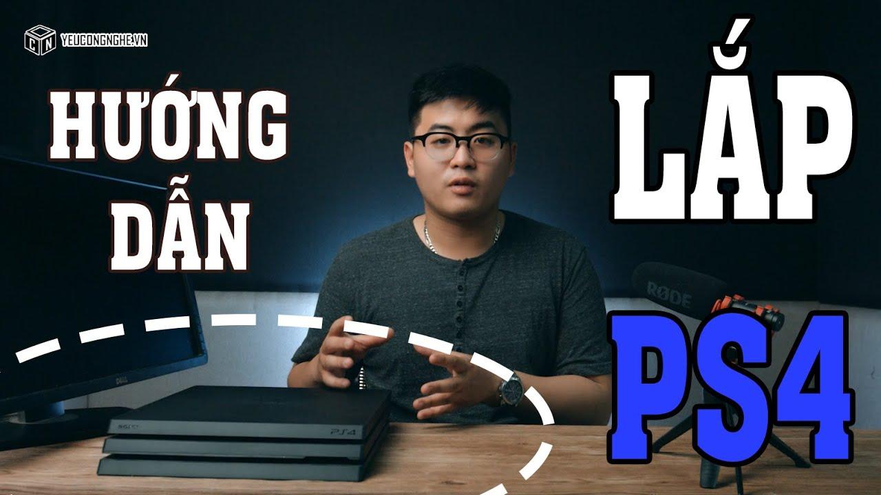 Hướng dẫn lắp đặt và sử dụng máy PS4 : Cơ bản cho người dùng mới