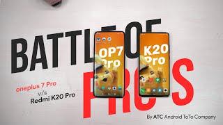 700$ Flagship VS 360$ Flagship killer 2.0 | OP7 Pro VS K20 Pro | ATC