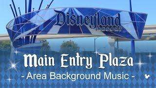 Disneyland Resort Main Entry Plaza - Area Background Music