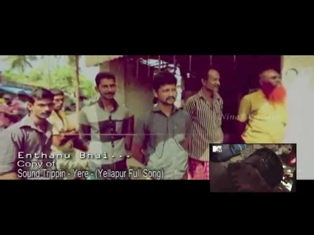Enthanu Bhai.... Copy of.. MTV Sound Tripping Yere_Yellapur #1