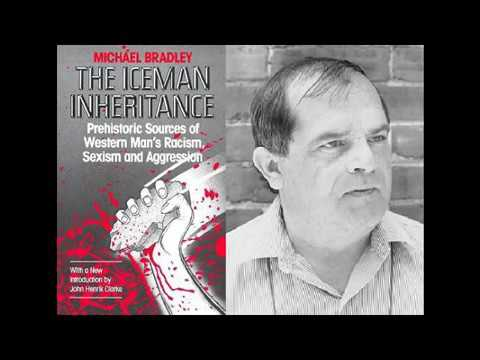 THE ICEMANS INHERITANCE...Michael bradley on the cave man and sexual mishaps (((PLEASE SUBSCRIBE)))
