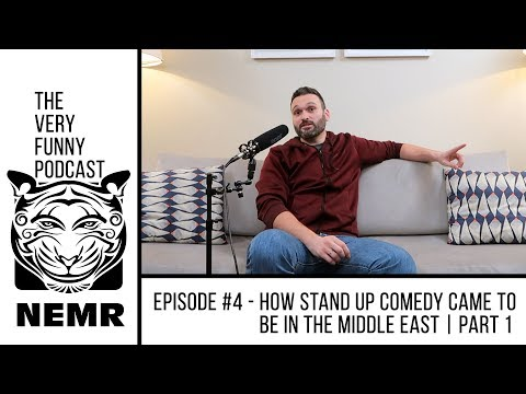 The Very Funny Podcast W/ Nemr | Episode #4 - How Stand Up Came To Be In The Middle East Part 1