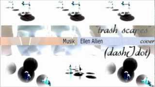 Trashscapes - an Ellen Allien cover