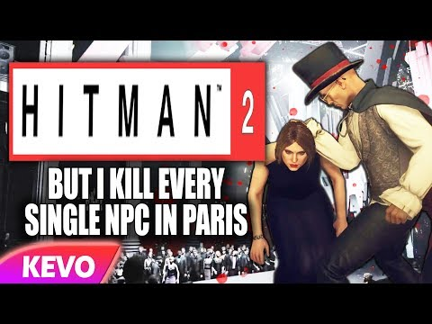 Hitman 2 but I kill every single NPC in Paris from YouTube · Duration:  14 minutes 6 seconds