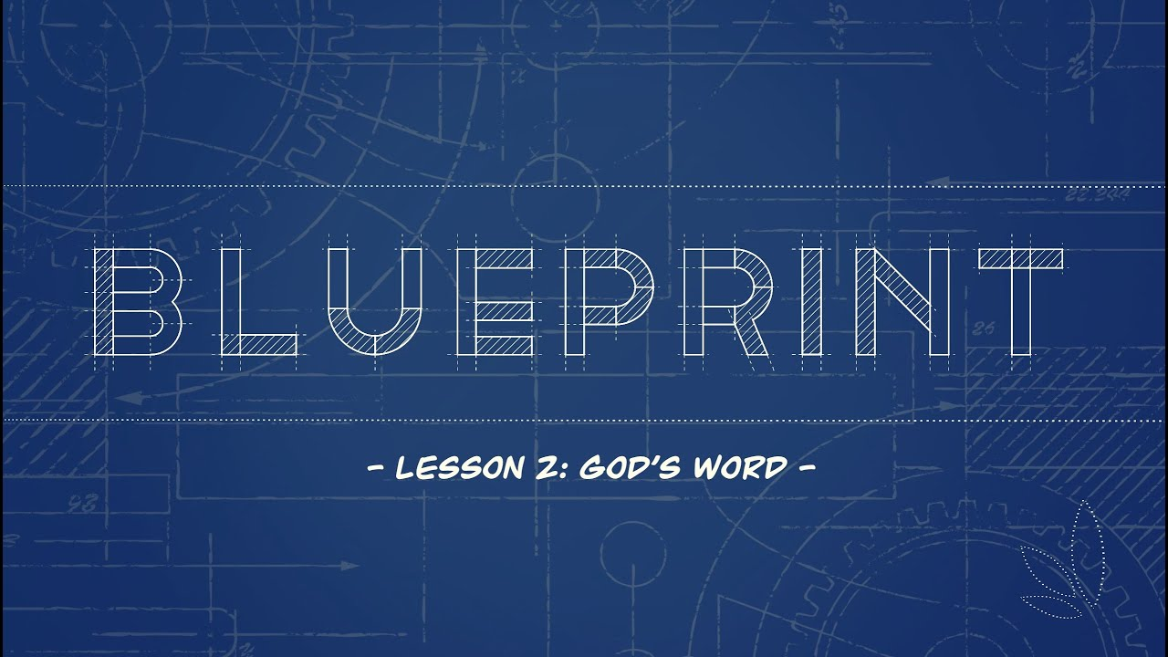 Blueprint Lesson 2: Growing in God's Word
