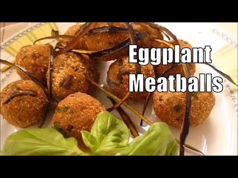 Eggplant Meatballs Italian Food  Polpette di  Melanzane