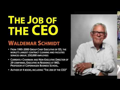 The Job of the CEO. Interview with Waldemar Schmidt, past-CEO of ISS, a 250,000 employee company