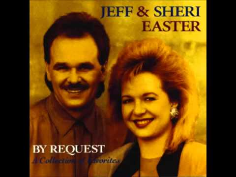 Jeff & Sheri Easter -- I Wonder If He Ever Cries