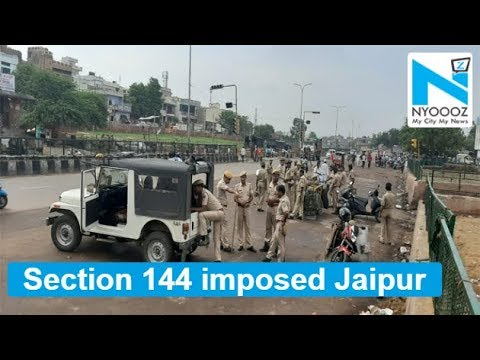 section-144-imposed-in-jaipur-as-violence-grips-city