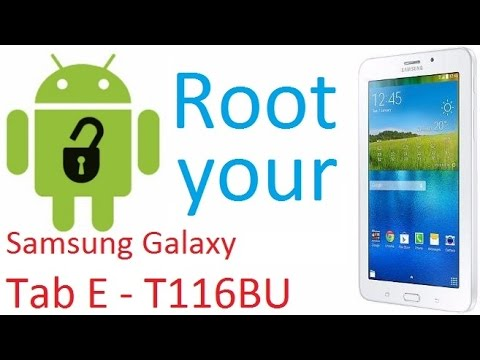How to Root Samsung Galaxy Tab E T116BU without Changing ROM for FREE
