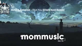 Skrux & Felxprod ft. Complexion - Find You (Clark Kent Remix)