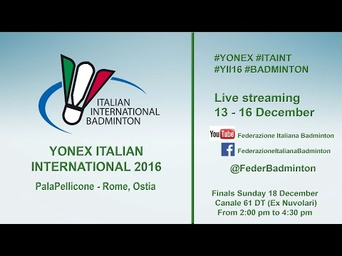 2016 YONEX ITALIAN INTERNATIONAL - Court 1 FINALS