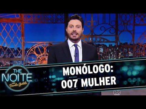 The Noite (31/05/16) Monólogo: 007 Mulher