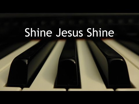 Shine Jesus Shine - piano instrumental cover with lyrics