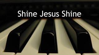 Shine Jesus Shine - piano instrumental cover with lyrics