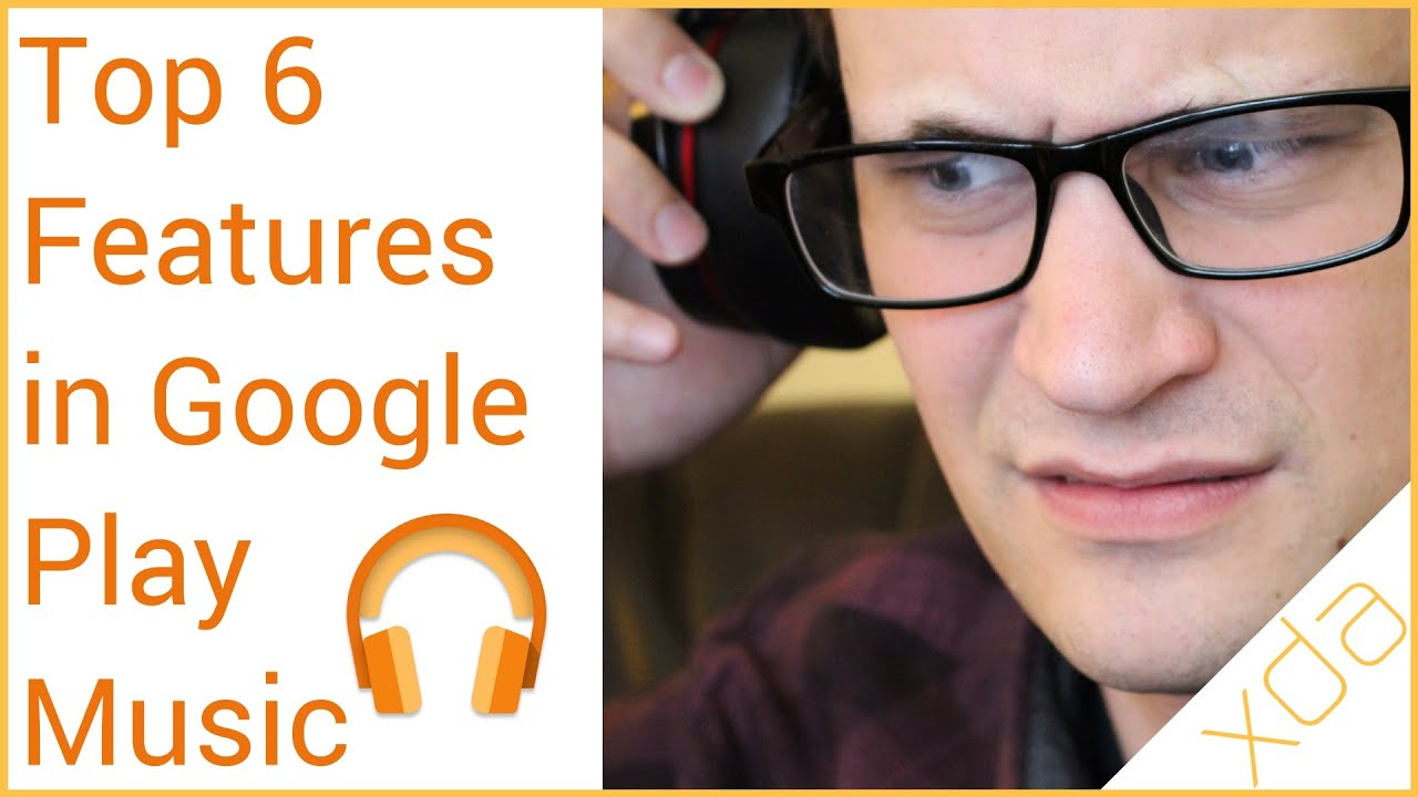 Top 6 Features in Google Play Music