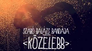 Szabó Balázs Bandája - Bájoló