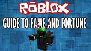 Comment devenir riche et célèbre sur ROBLOX - (ULTIMATE GUIDE)