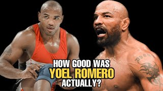 How GOOD was Yoel Romero Actually?