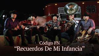 Código FN- Recuerdos De Mi Infancia (Video Oficial)