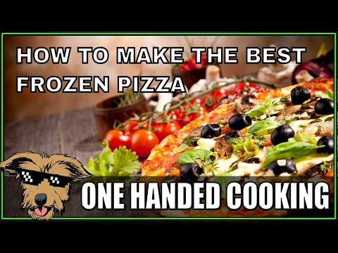 how-to-make-the-best-frozen-pizza-|-one-handed-cooking-with-spence