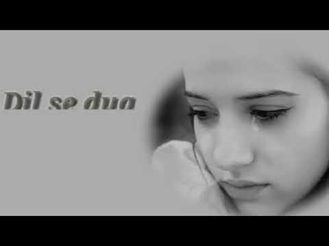 Har Zakhm Dil Ka Tujhe Dil Se Dua De Whats Up Status Very Sad Song