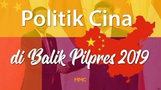 Politik Cina di Balik Pilpres 2019 | MMC Video