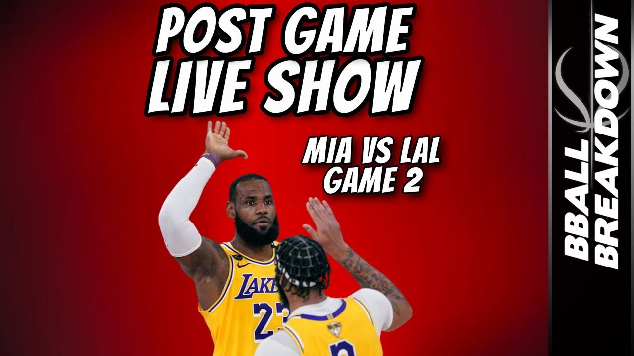 Heat Vs Lakers Game 2 Nba Finals Post Game Live Show