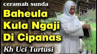 Download lagu Baheula Kula Ngaji Di Cipanas   Kh Uci Turtusi Pohara Jasa